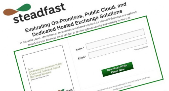"Steadfast.net Releases Whitepaper – ""Evaluating On-Premises, Public Cloud & Dedicated Hosted Exchange Solutions – Reevaluating Your Business' Email"""