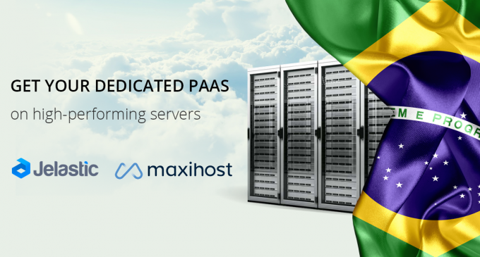 Jelastic and Maxihost Launch Private PaaS Solution in Brazil